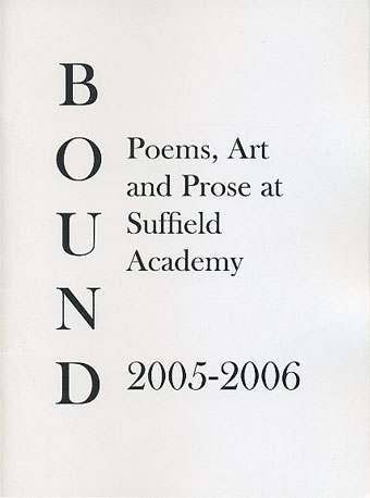 Bound 2005 - 2006 Poems, Art and Prose at Suffield Academy
