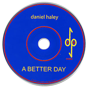 Positronic Print Design Portfolio - CD/DVD Covers - Daniel Haley - A Better Day